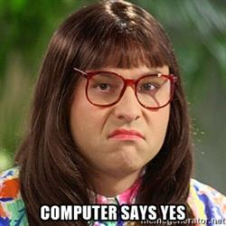 David Walliams in Little Britain, Computer Says No, Yes meme